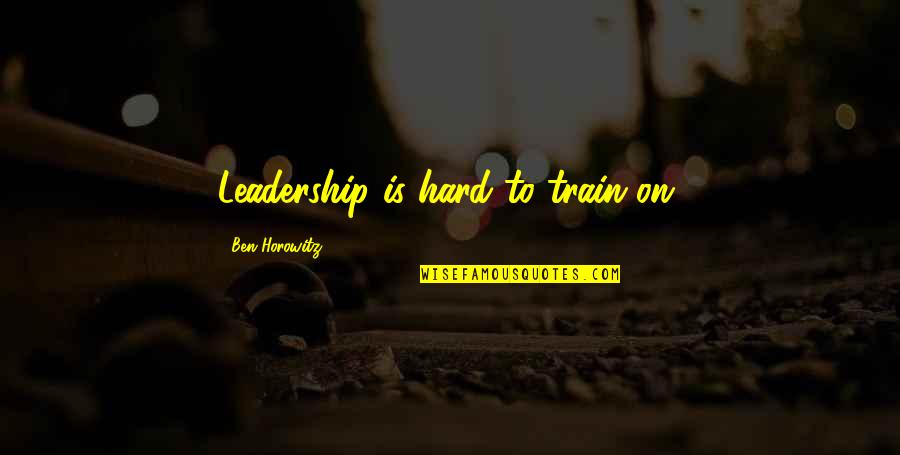 Sherlock S03e02 Quotes By Ben Horowitz: Leadership is hard to train on.