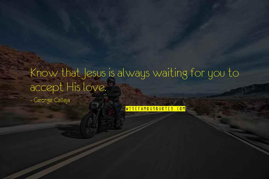 Sherlock S03e02 Quotes By George Calleja: Know that Jesus is always waiting for you
