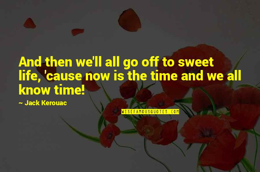 Sherlock S03e02 Quotes By Jack Kerouac: And then we'll all go off to sweet