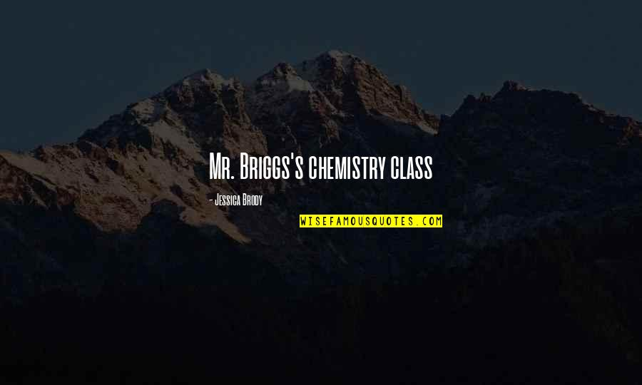 Sherlock S03e02 Quotes By Jessica Brody: Mr. Briggs's chemistry class