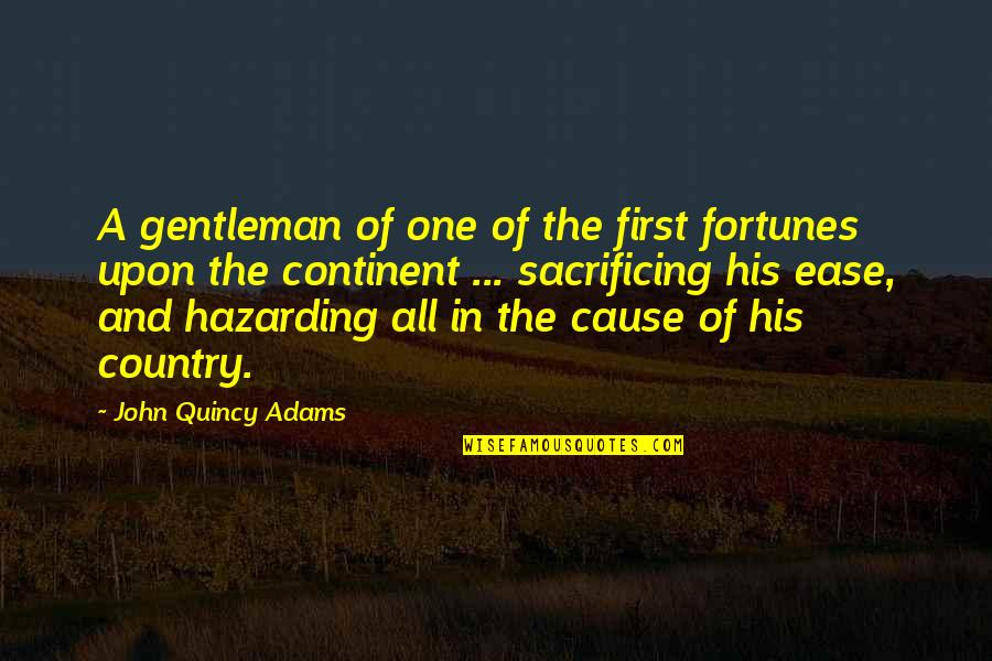 Sherlock Series Memorable Quotes By John Quincy Adams: A gentleman of one of the first fortunes