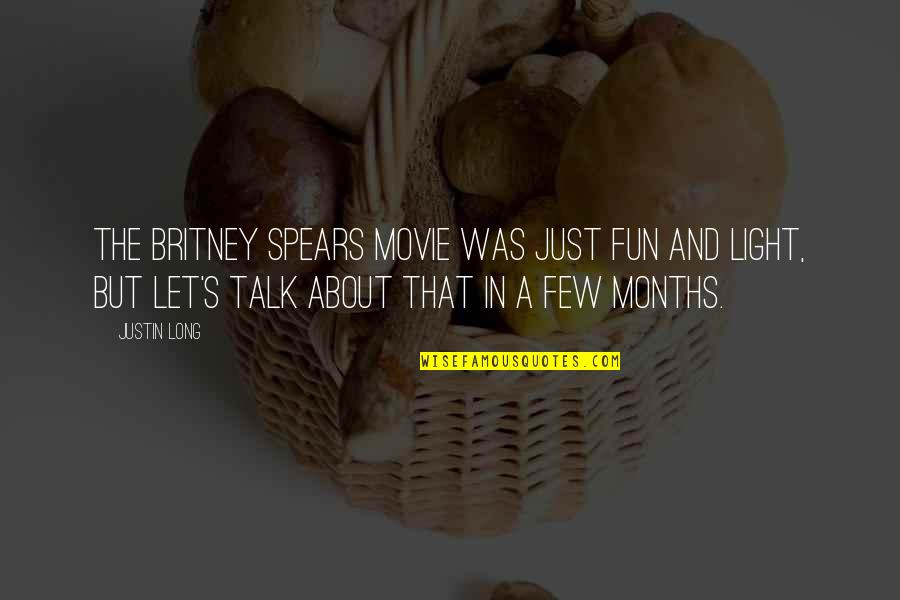 Sherm Quotes By Justin Long: The Britney Spears movie was just fun and