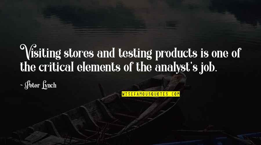 Sherm Quotes By Peter Lynch: Visiting stores and testing products is one of