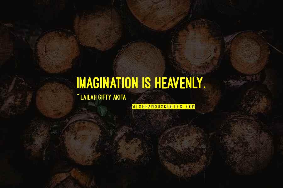 Sherman South Carolina Quotes By Lailah Gifty Akita: Imagination is heavenly.