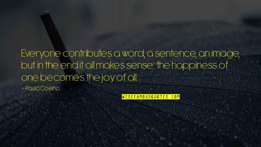 Sherman South Carolina Quotes By Paulo Coelho: Everyone contributes a word, a sentence, an image,