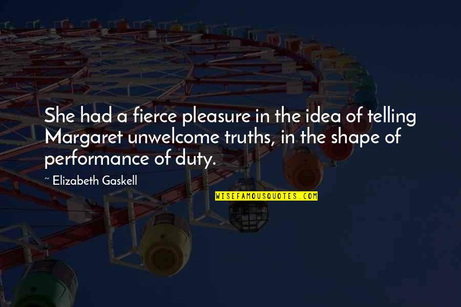 She's A Skank Quotes By Elizabeth Gaskell: She had a fierce pleasure in the idea