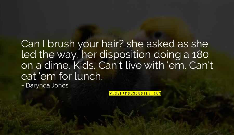 She's Funny That Way Quotes By Darynda Jones: Can I brush your hair? she asked as