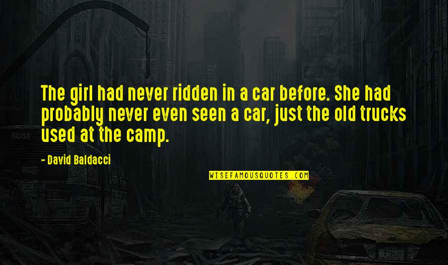 She's Just The Girl Quotes By David Baldacci: The girl had never ridden in a car