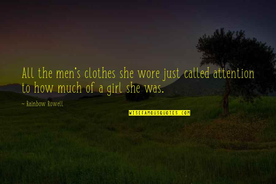 She's Just The Girl Quotes By Rainbow Rowell: All the men's clothes she wore just called