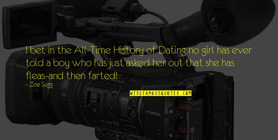 She's Just The Girl Quotes By Zoe Sugg: I bet in the All-Time History of Dating