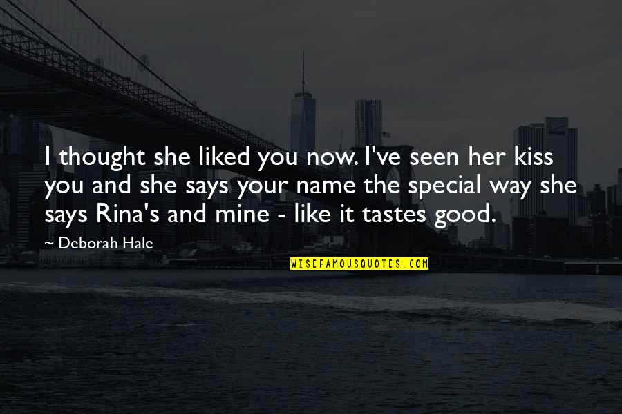 She's Mine Quotes By Deborah Hale: I thought she liked you now. I've seen