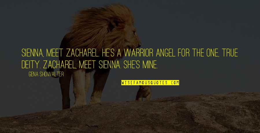 She's Mine Quotes By Gena Showalter: Sienna, meet Zacharel. He's a warrior angel for