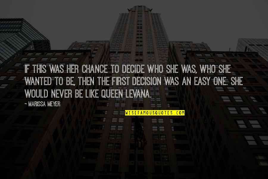 She's My Queen Quotes By Marissa Meyer: If this was her chance to decide who