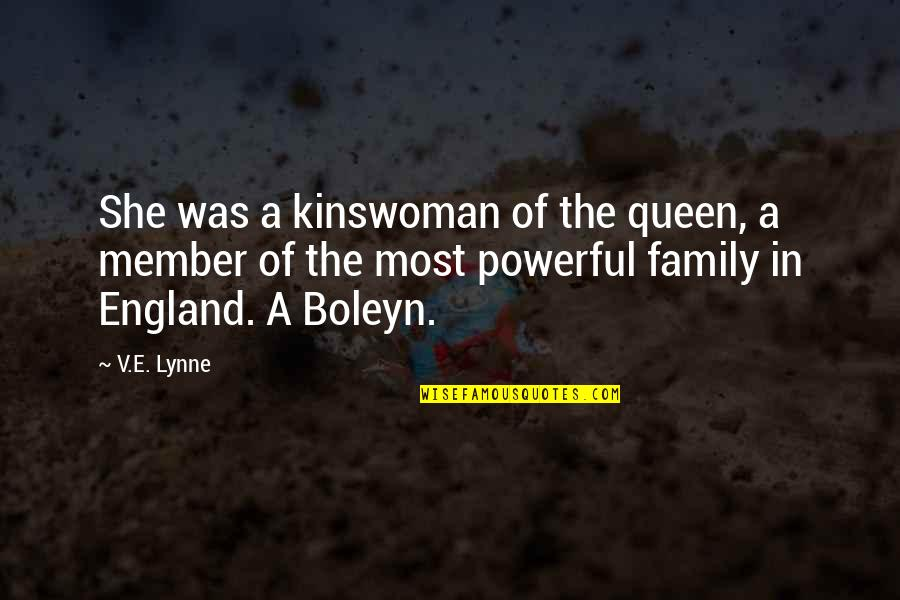 She's My Queen Quotes By V.E. Lynne: She was a kinswoman of the queen, a