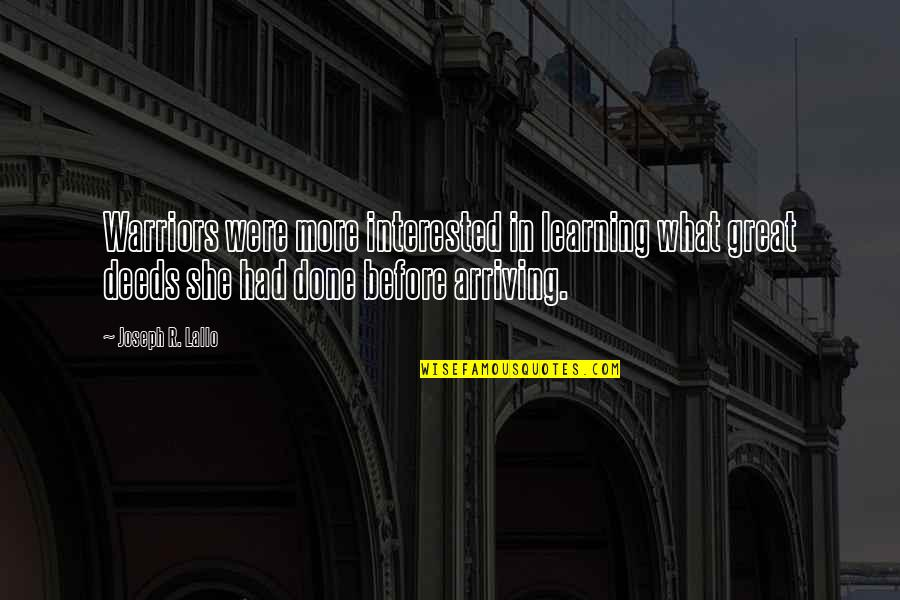 She's Not Interested Quotes By Joseph R. Lallo: Warriors were more interested in learning what great