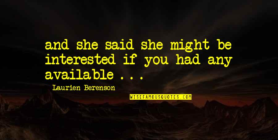 She's Not Interested Quotes By Laurien Berenson: and she said she might be interested if