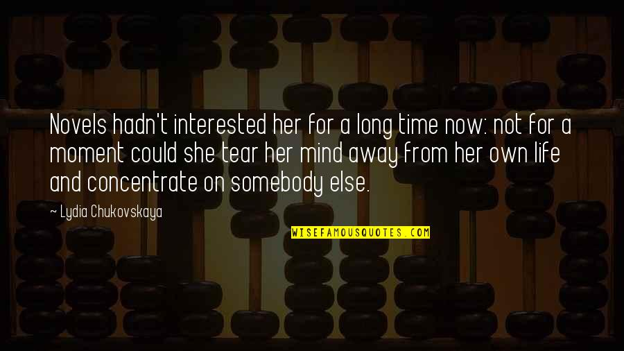 She's Not Interested Quotes By Lydia Chukovskaya: Novels hadn't interested her for a long time