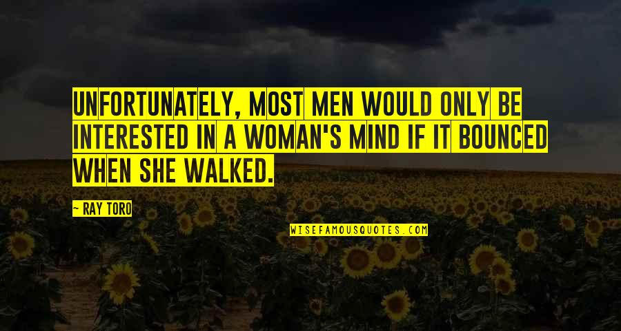 She's Not Interested Quotes By Ray Toro: Unfortunately, most men would only be interested in