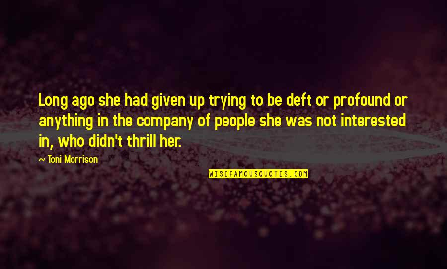 She's Not Interested Quotes By Toni Morrison: Long ago she had given up trying to