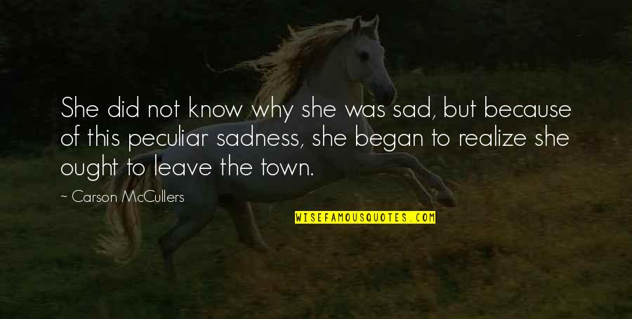 She's Sad Quotes By Carson McCullers: She did not know why she was sad,