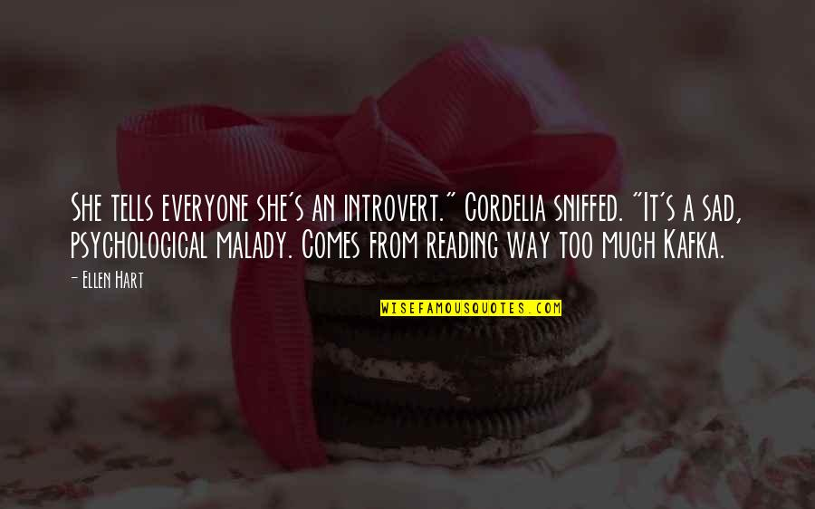 """She's Sad Quotes By Ellen Hart: She tells everyone she's an introvert."""" Cordelia sniffed."""