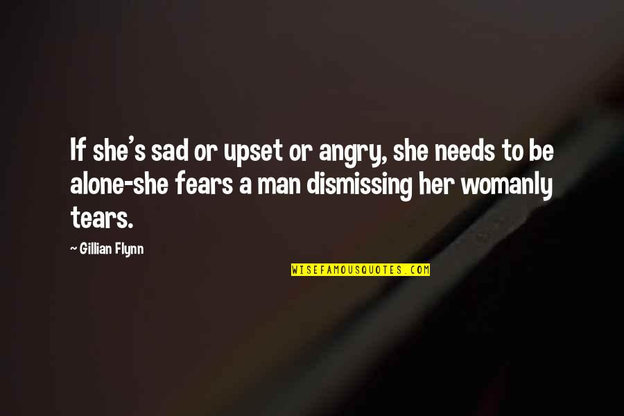 She's Sad Quotes By Gillian Flynn: If she's sad or upset or angry, she