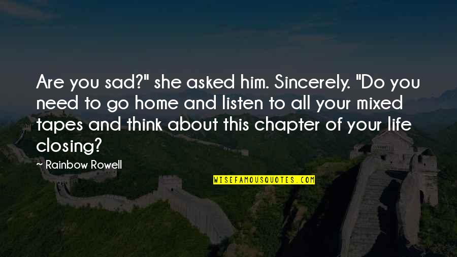 """She's Sad Quotes By Rainbow Rowell: Are you sad?"""" she asked him. Sincerely. """"Do"""