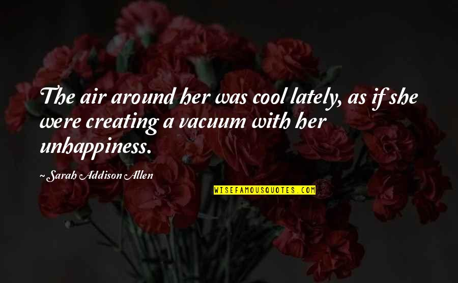 She's Sad Quotes By Sarah Addison Allen: The air around her was cool lately, as