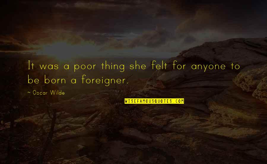 She's The Birthday Girl Quotes By Oscar Wilde: It was a poor thing she felt for