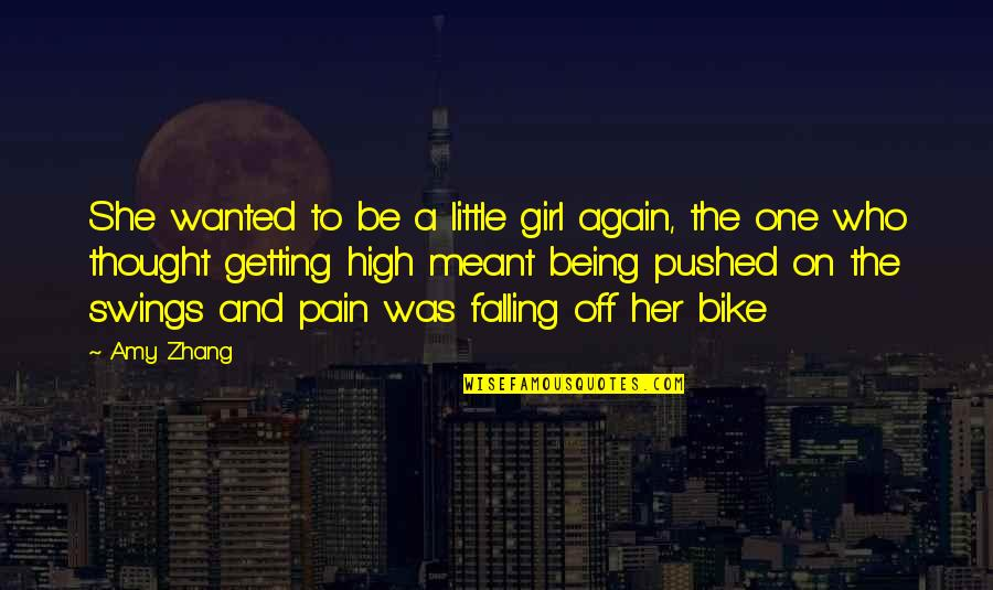 She's The Only Girl Quotes By Amy Zhang: She wanted to be a little girl again,