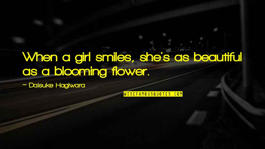She's The Only Girl Quotes By Daisuke Hagiwara: When a girl smiles, she's as beautiful as