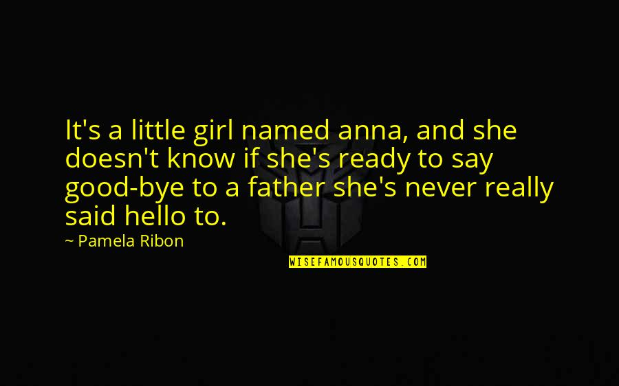 She's The Only Girl Quotes By Pamela Ribon: It's a little girl named anna, and she