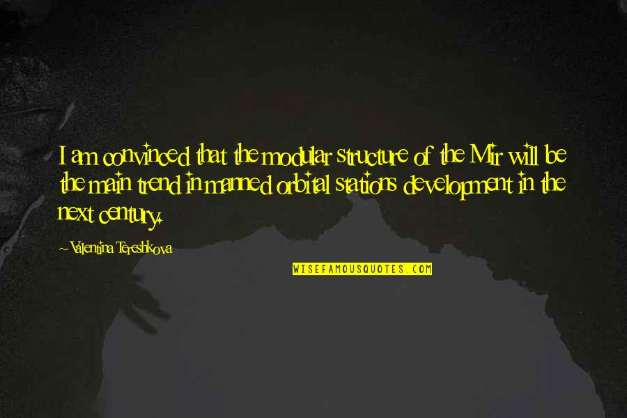 Shifting Careers Quotes By Valentina Tereshkova: I am convinced that the modular structure of