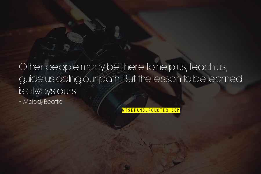 Shifting The Monkey Quotes By Melody Beattie: Other people maay be there to help us,