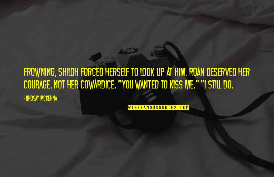 Shiloh Quotes By Lindsay McKenna: Frowning, Shiloh forced herself to look up at