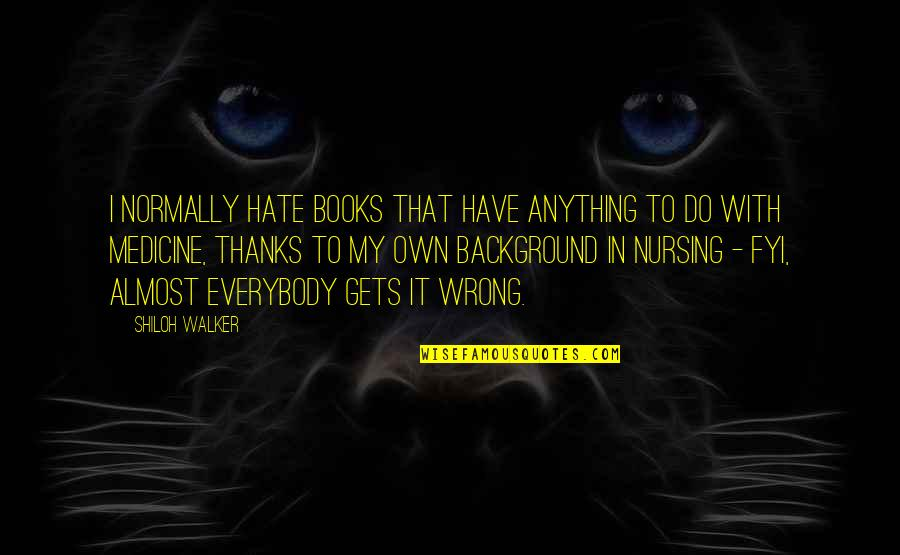 Shiloh Quotes By Shiloh Walker: I normally hate books that have anything to