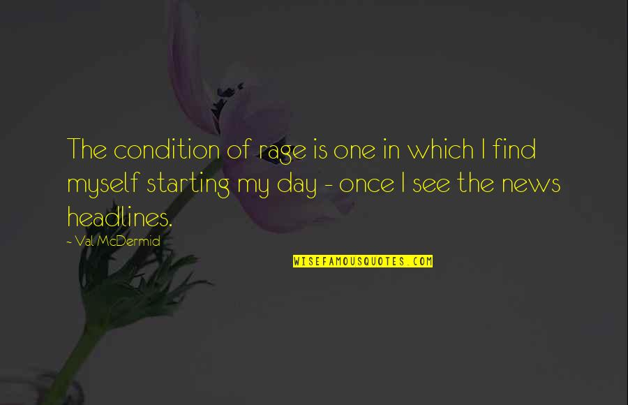 Shimamoto Quotes By Val McDermid: The condition of rage is one in which
