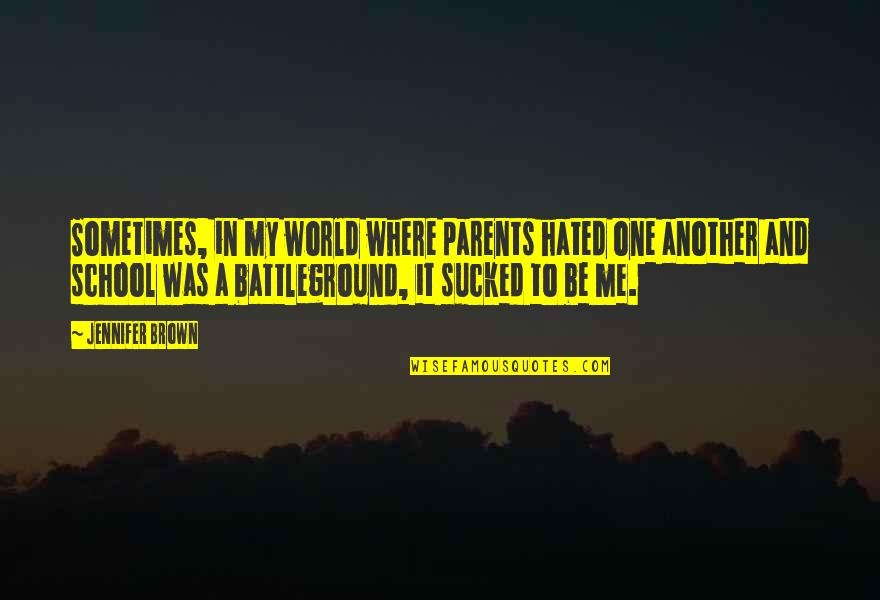 Shindy Rap Quotes By Jennifer Brown: Sometimes, in my world where parents hated one