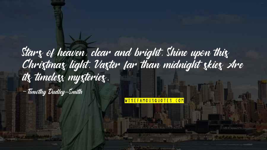 Shine So Bright Quotes By Timothy Dudley-Smith: Stars of heaven, clear and bright, Shine upon