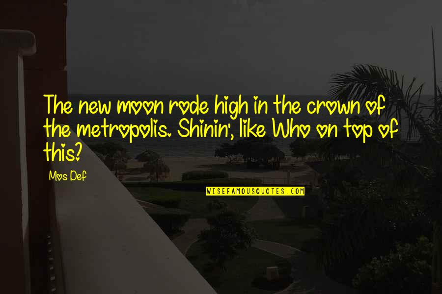 Shinin Quotes By Mos Def: The new moon rode high in the crown