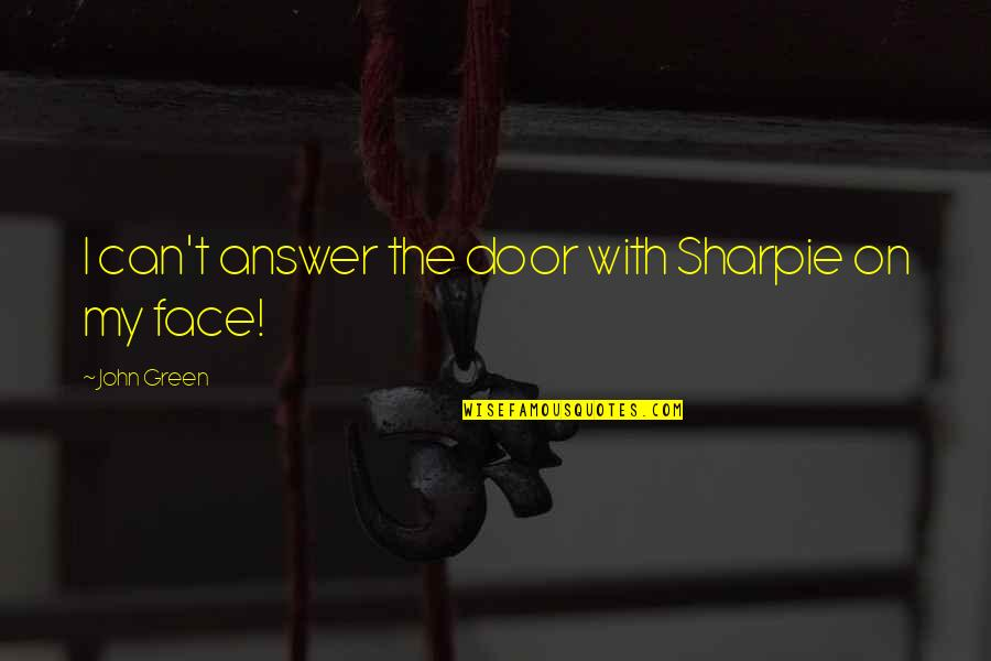 Shiori Shiomiya Quotes By John Green: I can't answer the door with Sharpie on