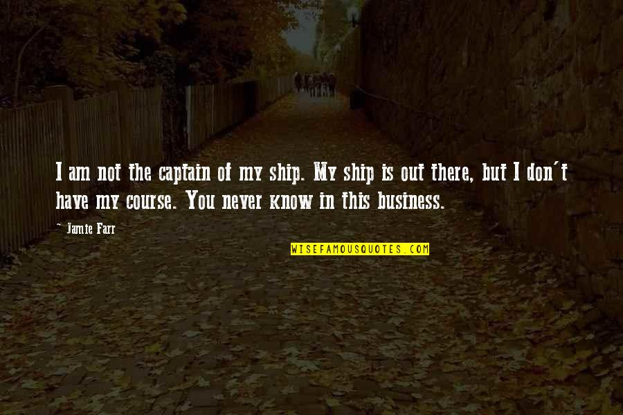 Ships And Captains Quotes By Jamie Farr: I am not the captain of my ship.