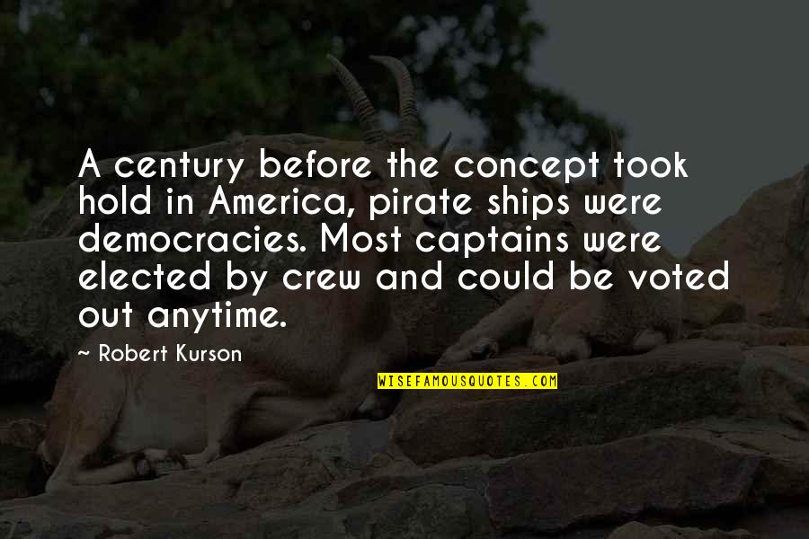 Ships And Captains Quotes By Robert Kurson: A century before the concept took hold in