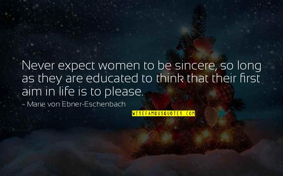 Ships In Harbour Quotes By Marie Von Ebner-Eschenbach: Never expect women to be sincere, so long