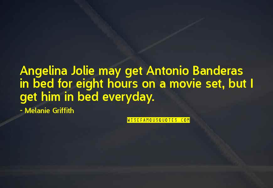 Shipyard Quotes By Melanie Griffith: Angelina Jolie may get Antonio Banderas in bed