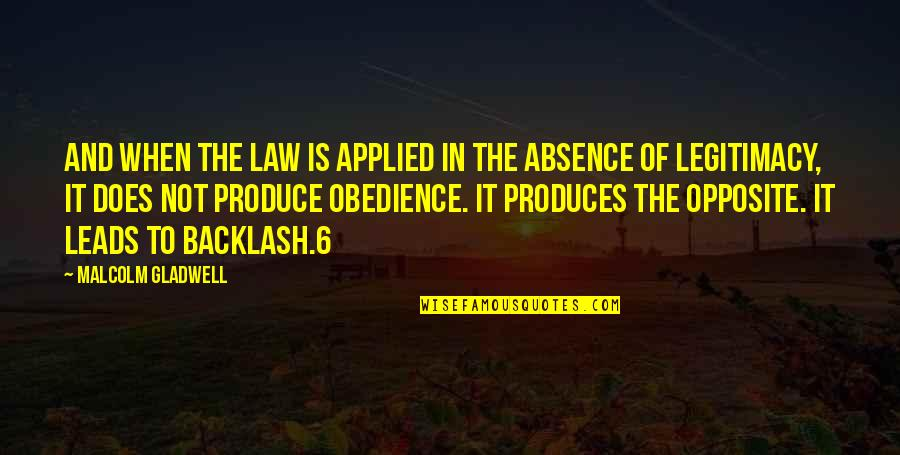 Sho Nuff Quotes By Malcolm Gladwell: And when the law is applied in the