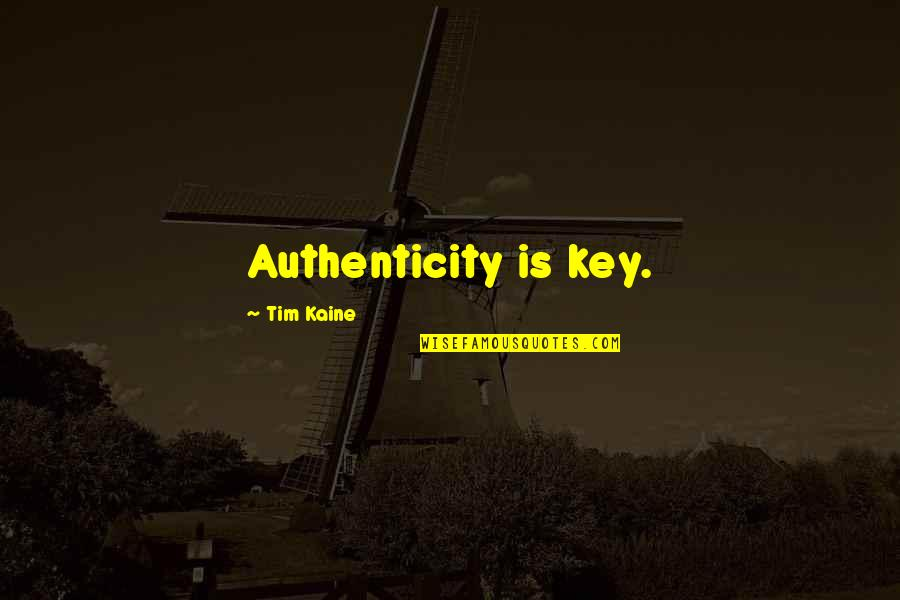 Sho Nuff Quotes By Tim Kaine: Authenticity is key.