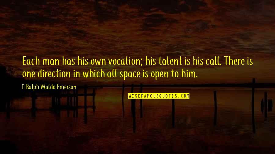 Shock Doctrine Quotes By Ralph Waldo Emerson: Each man has his own vocation; his talent
