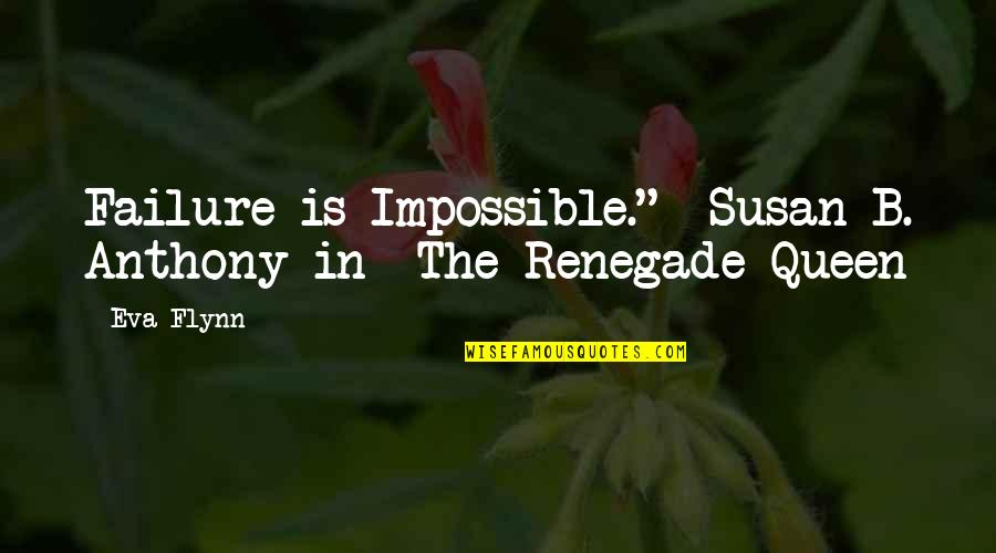 "Shodan Quotes By Eva Flynn: Failure is Impossible.""--Susan B. Anthony in The Renegade"
