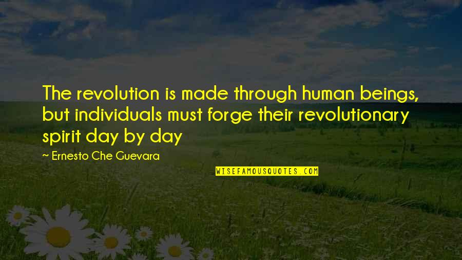 Shoddy Quotes By Ernesto Che Guevara: The revolution is made through human beings, but